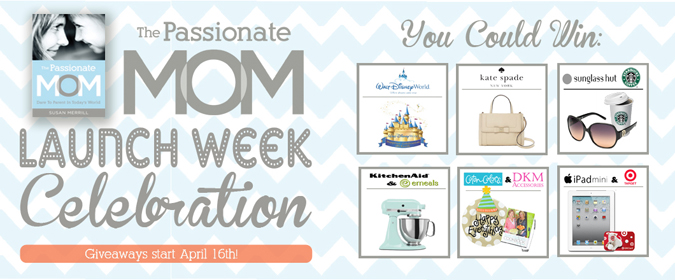 The Passionate Mom Launch Week Celebration