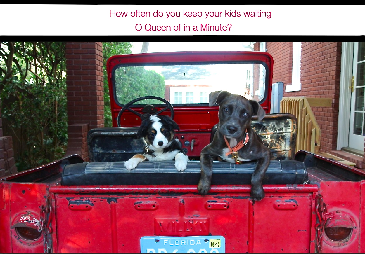 how often do you keep your kids waiting
