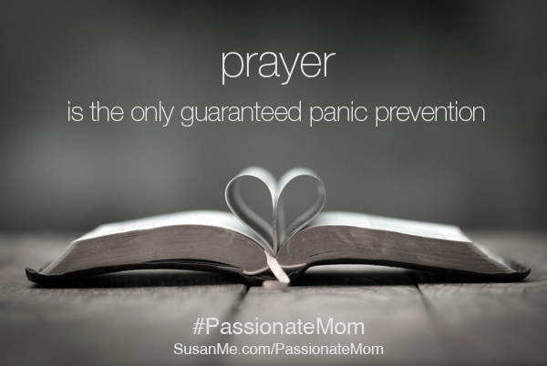 panic or pray? prayer guaranteed panic prevention