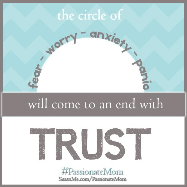 fear, worry, anxiety, panic, trust