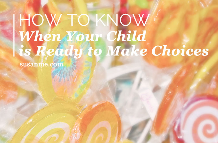 How to Know When Your Child is Ready to Make Choices