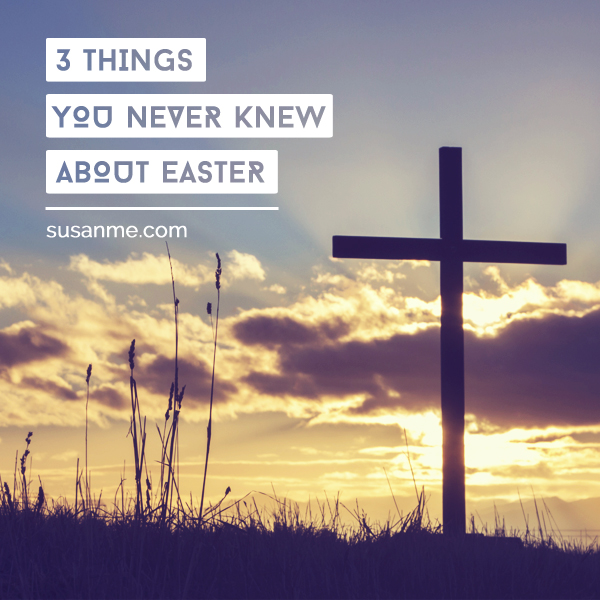 3 Things You Never Knew About Easter