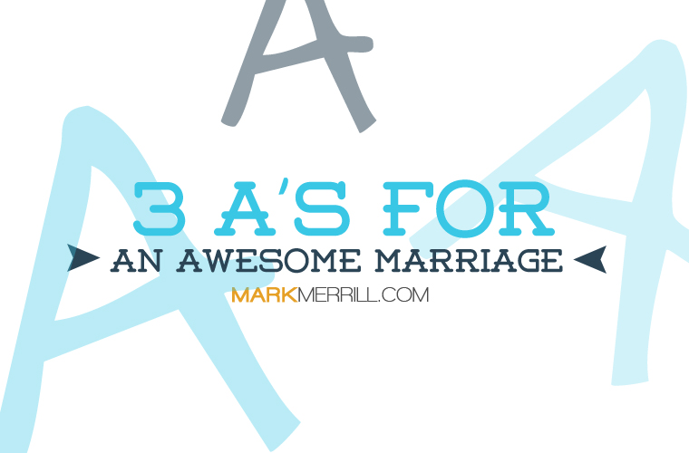 3 Awesome A's for Marriage