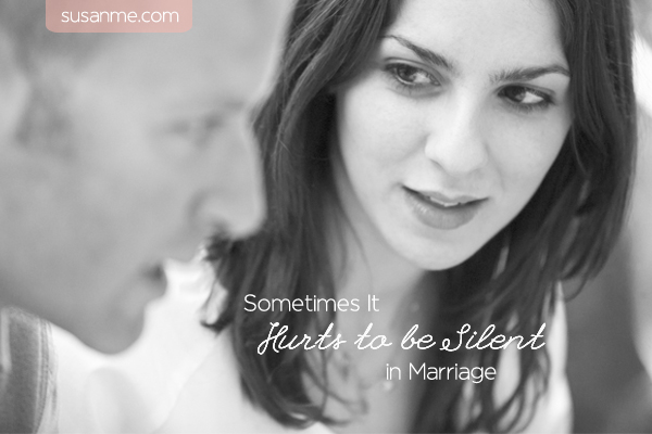 Sometimes It Hurts to be Silent in Marriage