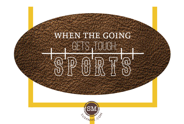 when the going gets tough: sports