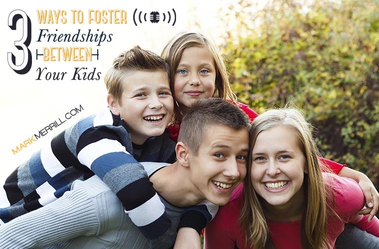 foster friendships