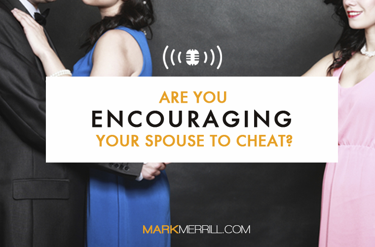 encouraging your spouse to cheat