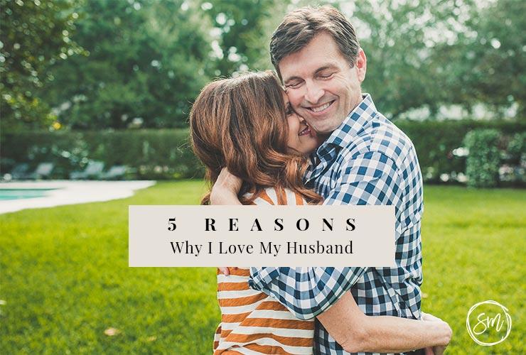 5 reasons why i love my husband susan merrill